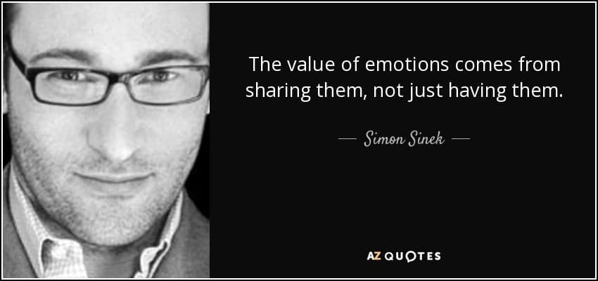 quote-the-value-of-emotions-comes-from-sharing-them-not-just-having-them-simon-sinek-86-51-70